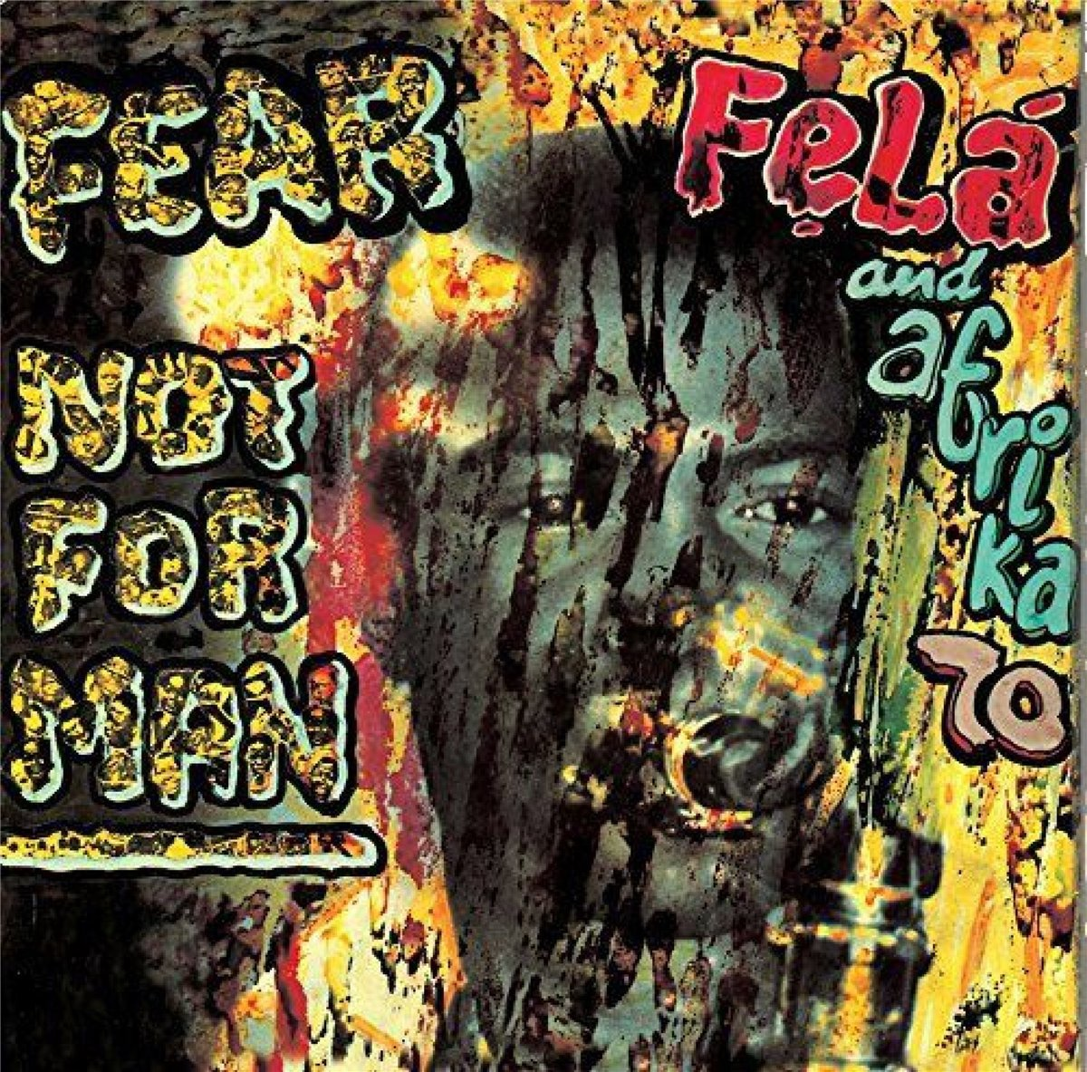 FELA KUTI - FEAR NOT FOR MAN