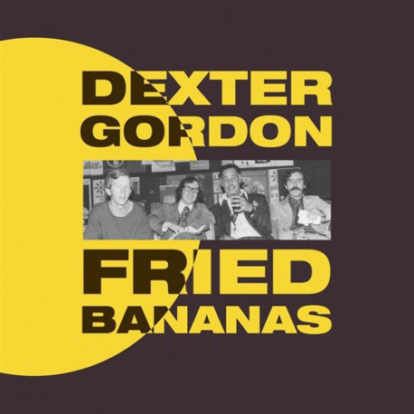 DEXTER GORDON 'FRIED BANANAS