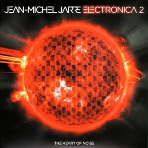 JEAN MICHEL JARRE - Electronica 2 - The Heart Of Noise