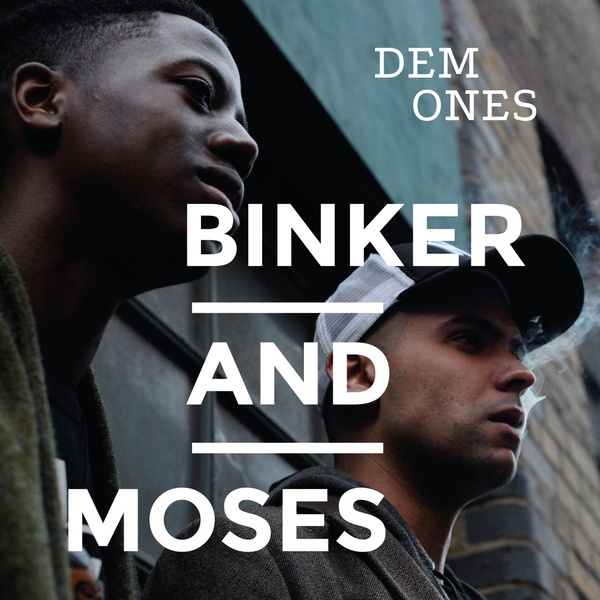 BINKER AND MOSES - DEM ONES