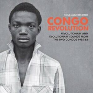 SOUL JAZZ RECORDS - CONGO REVOLUTION