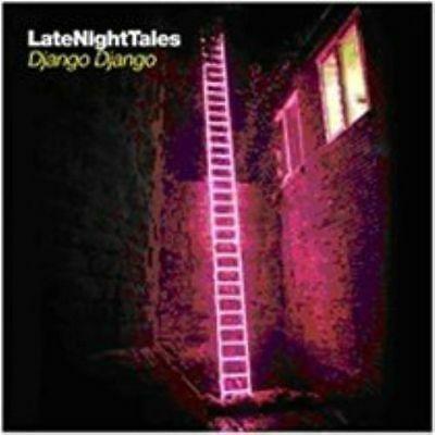 VARIOUS ARTISTS - LATE NIGHT TALES - DJANGO DJANGO