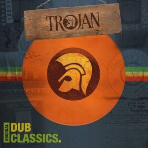 TROJAN - ORIGINAL DUB CLASSICS