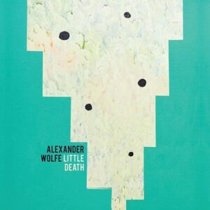 Alexander Wolfe - A Little Death