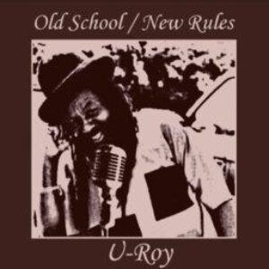 U-Roy - Old school new rules