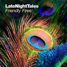 VARIOUS ARTISTS - LATE NIGHT TALES - FRIENDLY FIRES