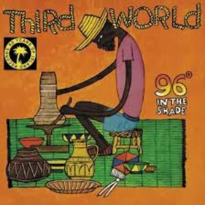 THIRD WORLDS / 96 IN THE SHADE