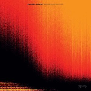 DANIEL AVERY - SONGS FOR ALPHA