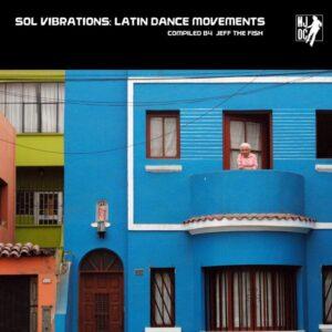 VARIOUS ARTISTS - Sol Vibrations: Latin Dance Movements