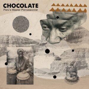 CHOCOLATE - Peru's Master Percussionist
