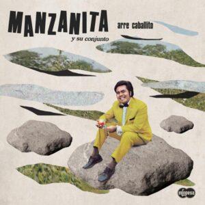 MANZANITA Y SU CONJUNTO - Arre Caballito