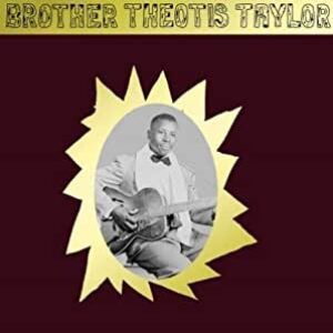 Brother Theotis Taylor - Brother Theotis Taylor