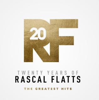 Rascal Flatts -Twenty Years Of Rascal Flatts The Greatest Hits