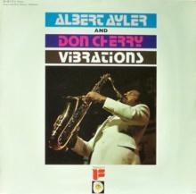 ALBERT AYLER & DON CHERRY - Vibrations