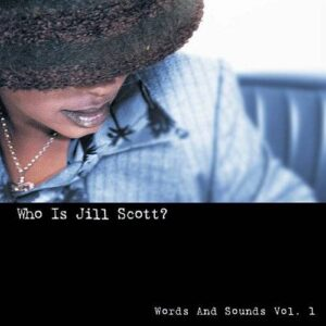 Jill Scott - Who Is Jill Scott? Words And Sounds Vol1