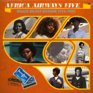 Various – Africa Airways Five (Brace Brace Boogie 1976-1982)