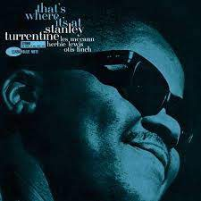 Stanley Turrentine - That's Where it's at (Tone Poet Edition)