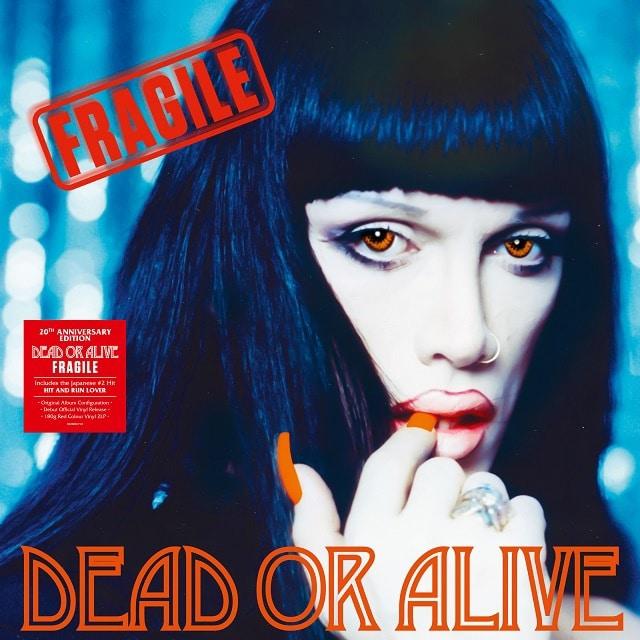 DEAD OR ALIVE - FRAGILE - 20TH ANNIVERSARY EDITION