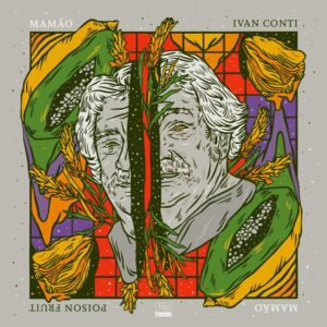 IVAN CONTI - POISIN FRUIT ( COLOURED VINYL)