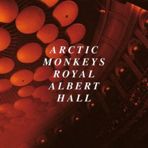ARCTIC MONKEYS - LIVE AT ROYAL ALBERT HALL