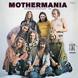 The Mothers Of Invention - Mothermania : The Best of the Mothers