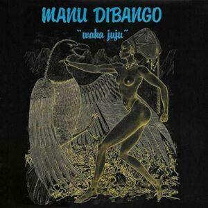 Manu Dibango / Waka Juju