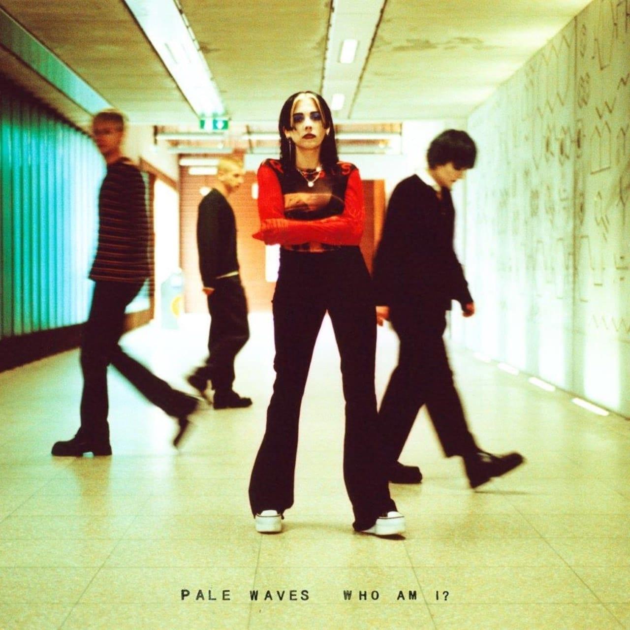 PALE WAVES / WHO AM I