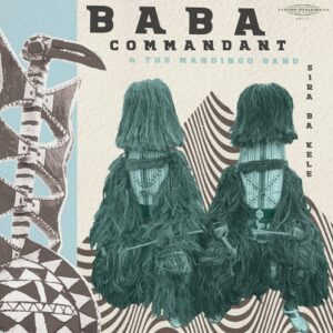 BABA COMMANDANT & THE MANDINGO BAND - SIRI BA KELE