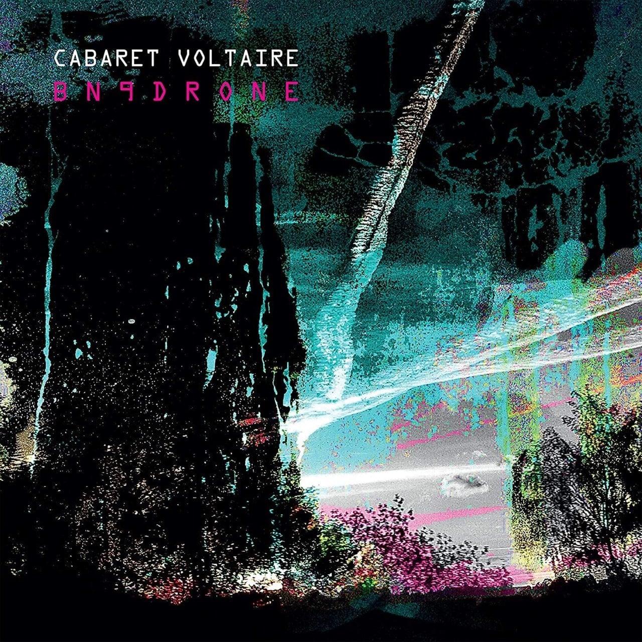 CABARET VOLTAIRE - BN9DRONE