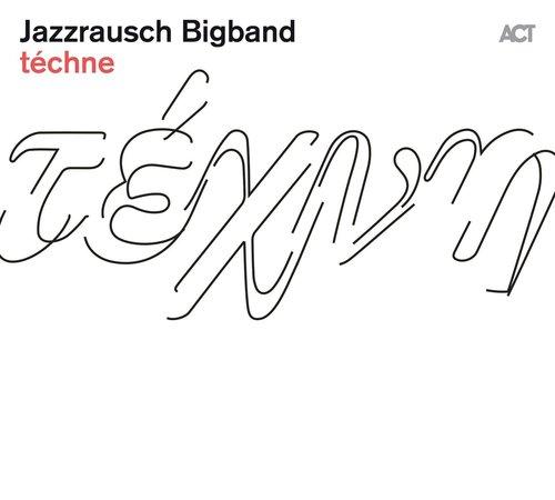 JAZZRAUSCH BIGBAND - TECHNE