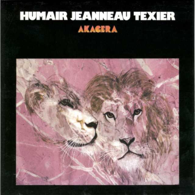 DANIEL HUMAIR & FRANÇOIS JEANNEAU & HENRI TEXIER - AKAGERA