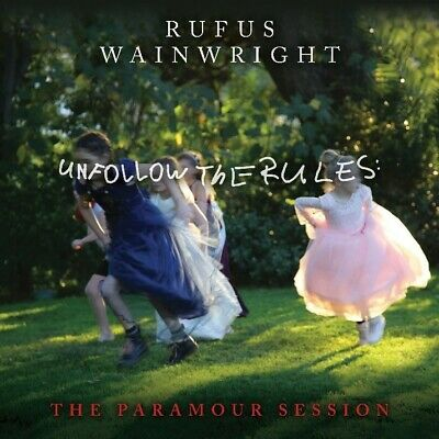 RUFUS WAINWRIGHT - UNFOLLOW THE RULES THE PARAMOUR SESSIONS