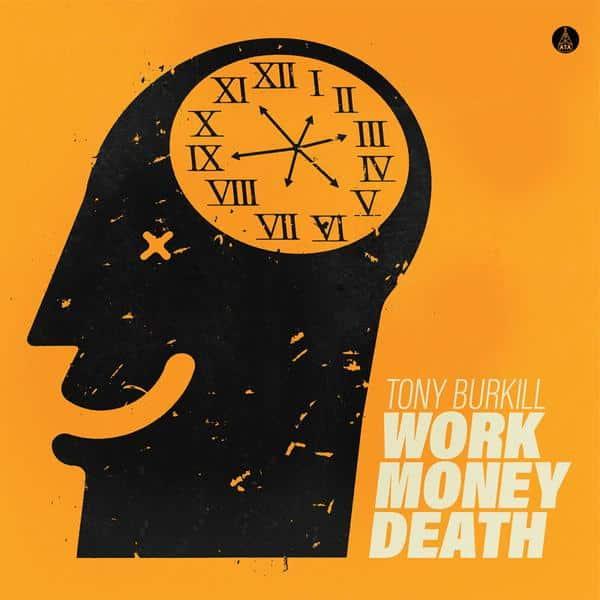 TONY BURKHILL - WORK MONEY DEATH